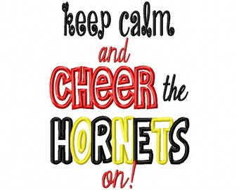 Keep Calm and Cheer the Hornets on - Machine Embroidery Design - 9 Sizes