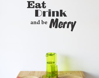 Eat Drink and be Merry wall decal sticker