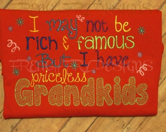 Customized GrandkidsT-Shirt I May not be rich & famous but I have priceless grandkids