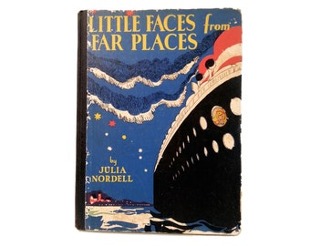 Little Faces from Far Places vintage book Julia Nordell children illustrated picture book ocean liner ship boat travel
