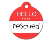 Hello I was Rescued - Dog ID Tags, Cat ID Tags, Dog Tags for Dogs, Personalized Pet Tags, Stainless Steel Pet Tags - Rescued Pet ID Tags