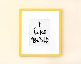I Like Birds A4 Archival Art Print