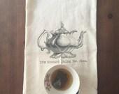 It's Mother-effing Tea Time Flour Sack Tea Towel