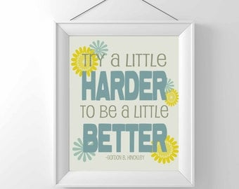 Inspirational Print - Try a little harder - art print - LDS art - hinckley - art - home decor - wall decor - turquoise yellow