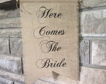 Here Comes The Bride - Burlap Wedding Sign - Customize With Your Choice of Font & Wording - Flower Girl Sign