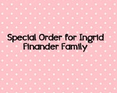 Custom Order For Finander Family-