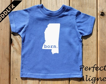 Mississippi Home State BORN Unisex Toddler T-shirt - Baby Boys or Girls