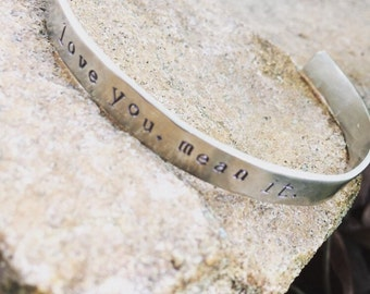 LOVE you, MEAN IT metal cuff