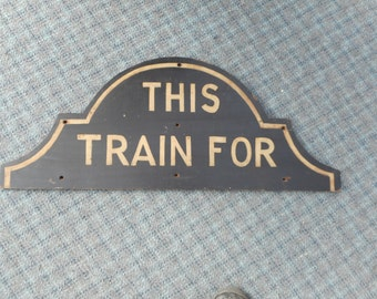Vintage Train Sign-PRICE REDUCED!
