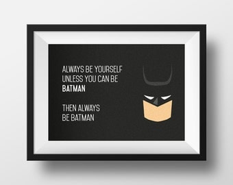 Always Be Yourself/Batman. Home Decor. A4, Multiple sizes and Posters. Hanging Art. Motivational Poster. Superhero Art, Batman Print Gift.