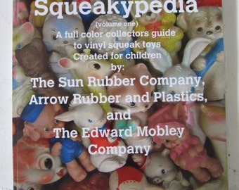 Squeakypedia volume 1 Collectors Guide Book For Vintage Squeak toys Created for Children