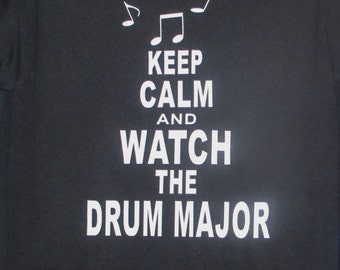 Keep Calm and Watch the Drum Major T-shirt, Drum Major T-shirt