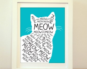 Meow Cat Print, Meow, Cat, Cat Art, Cat Print, Cat Poster, Pet Art, Pet Poster, Pet Print, Meow Poster, Home Decor, Meow Meow Meow