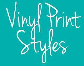Vinyl Print Style Options