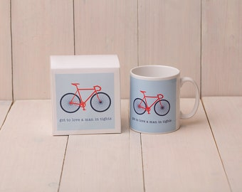Bicycle Mug, Gift for Road Biker, Mug for Cyclist - Got to Love a Man in Tights