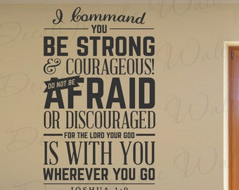 I Command You Be Strong And Courageous Do Not Be Afraid Lord Your God Wherever You Go Joshua 1:9 Jesus Christ Bible Decal Art Wall Vinyl T09
