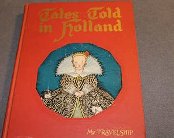 1926 Tales Told in Holland (My Travelship) - a children's book