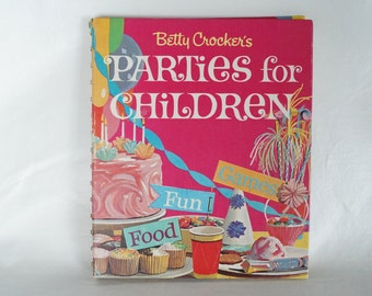 Vintage Betty Crocker's PARTIES for CHILDREN -Complete Party Guide Planner - Games Food Fun
