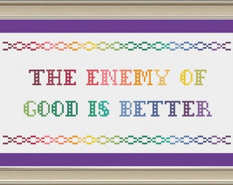 The enemy of good is better: inspirational cross-stitch pattern
