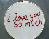 I love you so much/Hoop Art/Austin/TX/Hand embroidered wall art