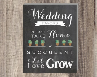 Instant Download - Let Love Grow Sign- Please Take Your Favor - Succulent- Wedding Favor Sign - Reception Sign Classic Wedding