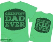 Greatest Dad Ever Kid Father Son Matching Shirts Fathers Day Gifts Matching Father Daughter Shirts Fathers Day Shirt Matching Family Shirts