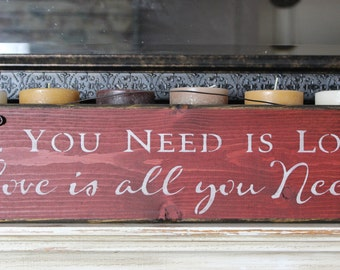 All you need is love, wooden quote sign,wood quote sign,wood sign,wooden sign,custom wood sign,wooden sign custom,rustic wood sign