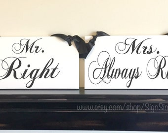 Mr. Right and Mrs. Always Right wedding chair signs, photo props, single sided, 6x12