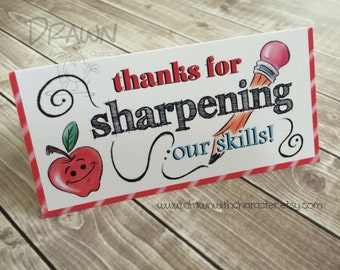 Thank you for sharpening our skills! Teacher Gift Printable Bag Topper, birthday, favor, customizable