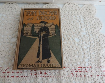 "Vintage Young Adult Chapter Book ""Tom Brown at Oxford"" by Thomas Hughes"