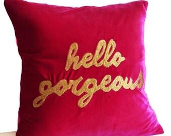 Dorm Pillow, Hello Gorgeous Pillow, Cushion Cover, Hot Pink Velvet Gold Raspberry Pillow, Gift for Her, Engagement Gift, Girl Room Pillow