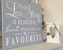Every Love Story is Beautiful but ours is my FAVOURITE Sign/Wedding Sign/Reception Sign/Romantic Sign/Choice of colours