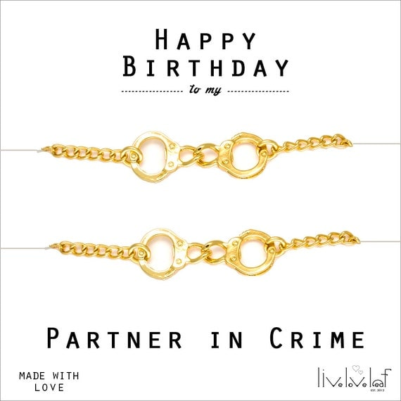 Happy Birthday To My Partner In Crime Gold By Liveloveleaf