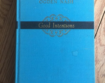 Good Intentions by Ogden Nash • 1944
