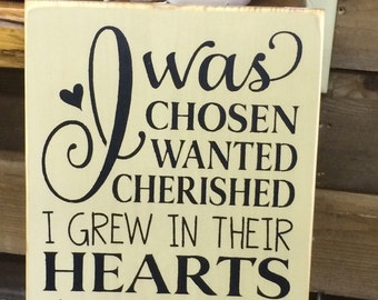 I Was Chosen... - I Was Loved, I Was Adopted - Primitive Country Sign   Rustic   Adoption Gift, Baby Shower Gift, Nursery Sign