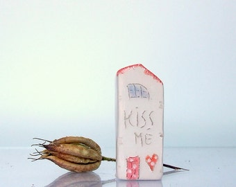 KISS ME - Ceramic House - Handmade miniature clay house, Home decor, Desk accessories, Inspirational gift houses,  Romatic gift
