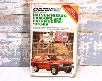 Chilton's Datson/Nissan Pick Ups and Pathfinders Repair/Tune-Up Guide 1970-1989 All Models Home Do-It-Yourself Automotive Car Fix It Manual