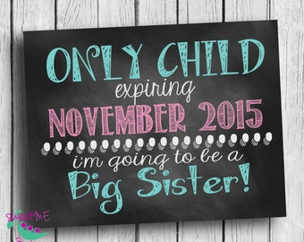 Customized Only Child expiring pregnancy reveal, DIGITAL IMAGE, sibling announcement, expecting, I'm going to be a big sister, big sister