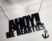 laser cut Acrylic 'AHOY ME HEARTIES!' nautical / pirate necklace