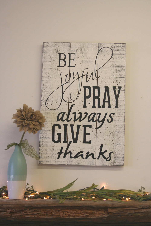 Be Joyful Pray Always Give Thanks Pallet Sign Vintage Wood