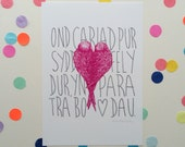 Ond cariad pur sydd fel y dur, yn para tra bo dau / Signed print by Niki Pilkington