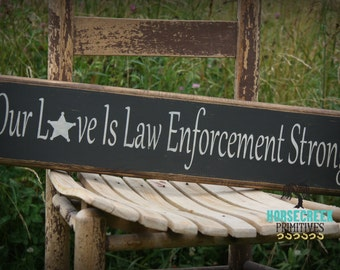 "Deputy Wood Sign ""Our Love is Law Enforcement Strong"" Police decor, gift"