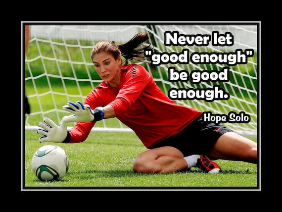 Soccer Motivation Poster Hope Solo Goalkeeper Photo By