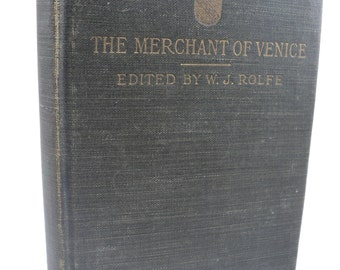 Shakespeare's Comedy of THE Merchant Of Venice, Edited by William J. Rolfe 1911