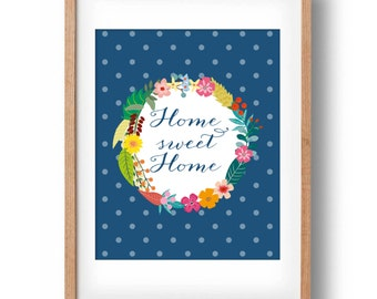 Home Sweet Home print | Floral Print | Home Printable | Housewarming Print | wall decor for your home, 8x10in: INSTANT DOWNLOAD