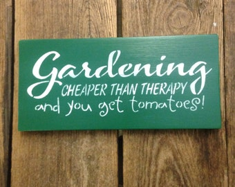Gardening Cheaper Than Therapy and you get tomatoes sign, kitchen decor, wall decor, garden decor, humor sign, quote signs, home decor,