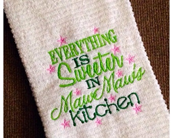 Everything is sweeter in Maw Maw's kitchen, kitchen dish towel