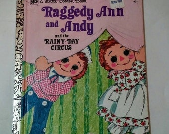 1974 Raggedy Ann and Andy The Rainy Day Circus Little Golden Book