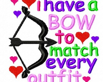 Instant Download: I Have a Bow to Match Every Outfit Embroidery Design