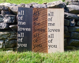 all of me loves all of you Wall Sign
